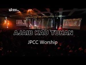 Ajaib Kau Tuhan Lyrics & Chord- JPCC Worshipers