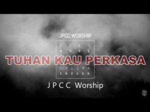 Tuhan Kau Perkasa Lyric & Chord -True Worshipers