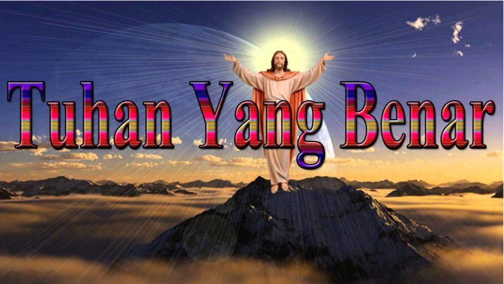 Tuhan Yang Benar (Lirik & Chord)