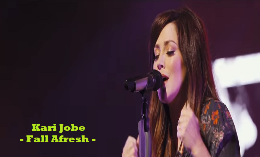 Kari jobe - Fall Afresh Chord & Lyrics - ChordMusic